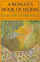 A Woman's Book of Herbs by Elisabeth…