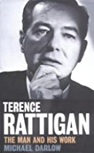 Terence Rattigan: The Man and His Work by…