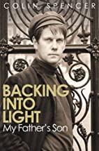 Backing Into Light: My Father's Son by Colin…