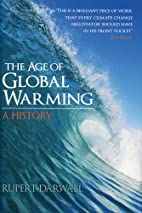 The Age of Global Warming: A History by…