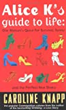 Knapp, Caroline: Alice K&#39;s Guide to Life