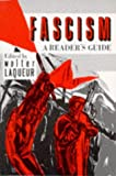 Laqueur, Walter: Fascism: A Reader's Guide  Analyses, Interpretations, Bibliography