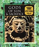 Allan, Tony: Gods of Sun and Sacrifice: Aztec & Maya Myth