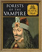 Forests of the Vampire: Slavic Myth by&hellip;