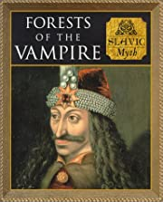 Forests of the Vampires: Slavic Myth (Myth…