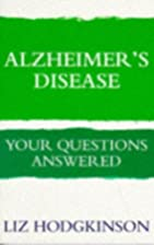 Alzheimer's Disease: Your Questions Answered…