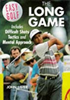 The Long Game (Easy Golf) by John Lister