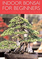 Indoor Bonsai For Beginners: Selection *…