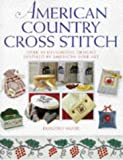 Wood, Dorothy: American Country Cross Stitch