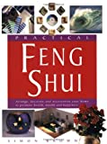 Brown, Simon: Practical Feng Shui: Arrange, Decorate and Accessorize Your Home to Promote Health, Wealth and Happiness