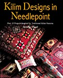 Wood, Dorothy: Kilim Designs in Needlepoint: Over 25 Projects Inspired by Traditional Kilim Patterns