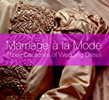Tobin, Shelley: Marraige a LA Mode: Three Centuries of Wedding Tradition