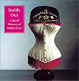 Einsiedel, Andreas: Inside Out: A Brief History of Underwear
