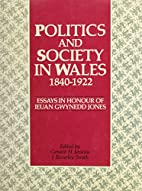 Politics and Society in Wales, 1840-1922:…