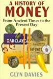 Glyn Davies: A History of Money: From Ancient Times to the Present Day
