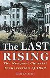 Jones, David: The Last Rising: Newport Chartists Insurrection of 1839