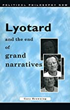 Lyotard and the End of Grand Narratives…