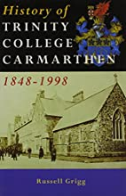 A History of Trinity College, Carmarthen,…