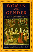 Women and Gender in Early Modern Wales by…