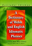 Cownie, Alun: A Dictionary of Welsh and English Idiomatic Phrases