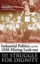 Industrial politics and the 1926 mining…