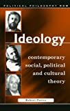 Porter, Robert: Ideology: Contemporary Social, Political and Cultural Theory (University of Wales Press - Political Philosophy Now)