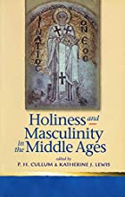 Holiness and Masculinity in the Middle Ages…