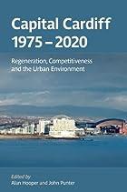 Capital Cardiff, 1975: 2020 Regeneration,…