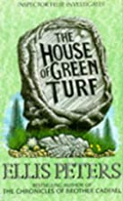 The House of Green Turf by Ellis Peters