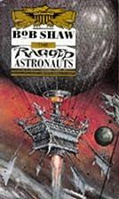 The Ragged Astronauts by Bob Shaw