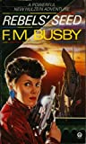 F. M. Busby: Rebel's Seed