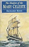 Rees, Richard: The Shadow of the Mary Celeste (Ulverscroft Large Print Series)
