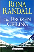 The Frozen Ceiling by Rona Randall