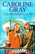The Promised Land by Caroline Gray