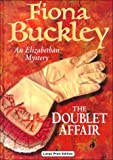 Buckley, Fiona: The Doublet Affair (Ulverscroft Large Print Series)