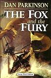 Parkinson, Dan: The Fox and the Fury (Ulverscroft Large Print Series)