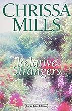 Relative Strangers by Chrissa Mills