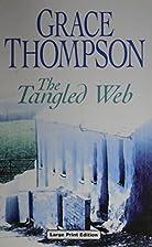 The Tangled Web (U) by Grace Thompson