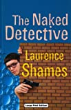 Shames, Laurence: The Naked Detective