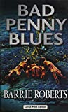 Roberts, Barrie: Bad Penny Blues