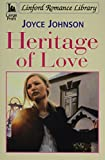 Johnson, Joyce: Heritage of Love (Linford Romance Library)