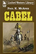 Cabel (Linford Western Library) by Paul K.…