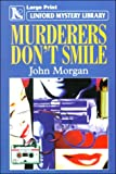 Morgan, John: Murderers Don't Smile (Linford Mystery)