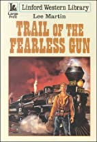 Trail of the Fearless Gun (Linford Western…