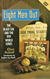 Asinof, Eliot: Eight Men Out: The Blacksox and the 1919 World Series