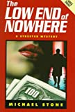 Stone, Michael: The Low End Of Nowhere (Niagara Large Print Hardcovers)