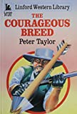 Taylor, Peter: The Courageous Breed (Linford Western Library (Large Print))