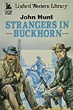 Hunt, John: Strangers in Buckhorn (Linford Western Library)