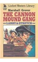 The Cannon Mound Gang by Marshall Grover