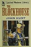 Hunt, John: The Blockhouse (Linford Western Library)